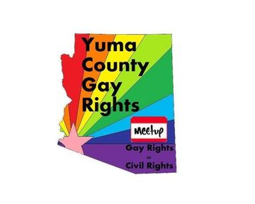 Founded on February 24, 2004, The Yuma County Gay Rights Meetup is the first ...