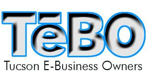 The Tucson E-Business Owners (TeBO) Meetup Group