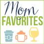 Mom Favorites (Blog)