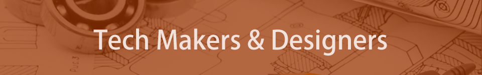 Tech Makers and Designers